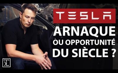 TESLA, ARNAQUE OU OPPORTUNITE DU SIECLE ?